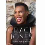 Grace Jones: I'll Never Write My Memoirs