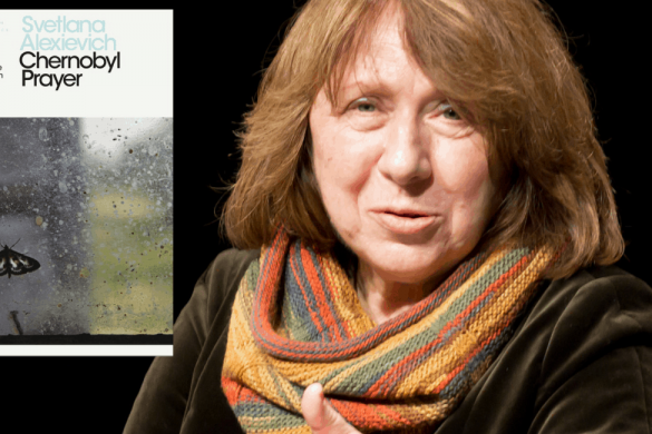 Chernobyl Prayer book cover and author Svetlana Alexievich