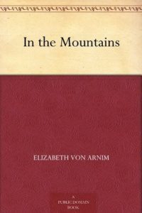 In The Mountains Elizabeth von Arnim